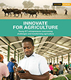 Innovate for agriculture Young ICT entrepreneurs overcoming challenges and transforming agriculture Page 001